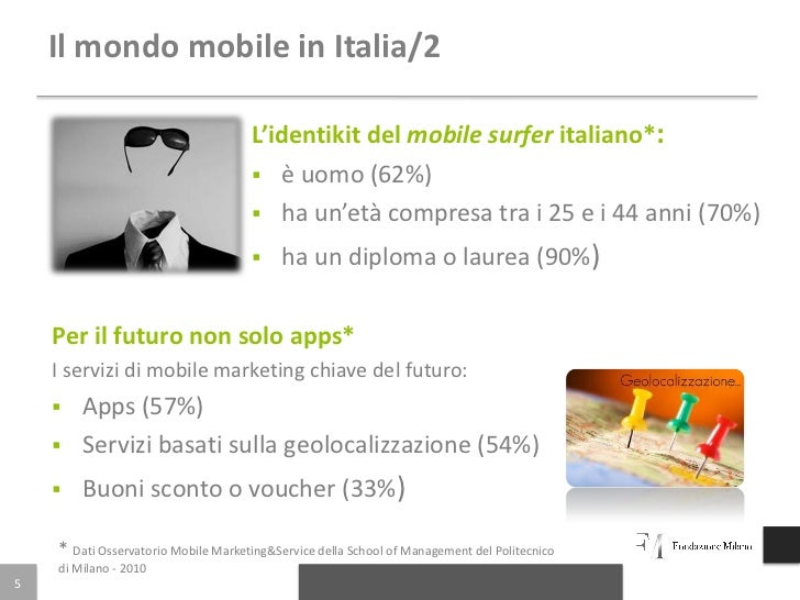 Il mondo mobile in Italia/2                                     L'identikit del mobile surfer italiano*:                  ...