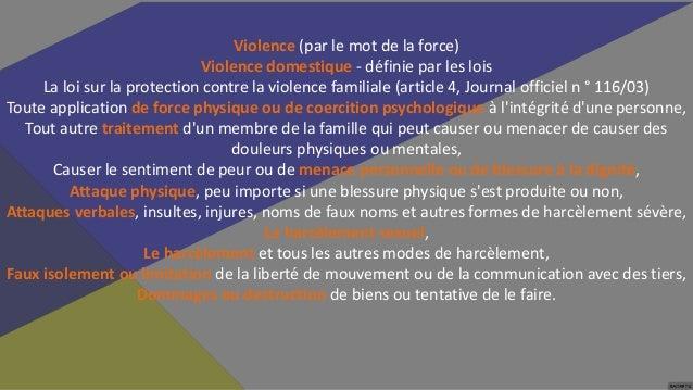 Violence (par le mot de la force) Violence domestique - définie par les lois La loi sur la protection contre la violence f...