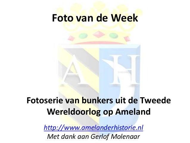 Foto van de Week  Fotoserie van bunkers uit de Tweede Wereldoorlog op Ameland http://www.amelanderhistorie.nl Met dank aan...