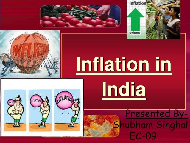 Inflation in   India      Presented By-    Shubham Singhal       EC-09 1