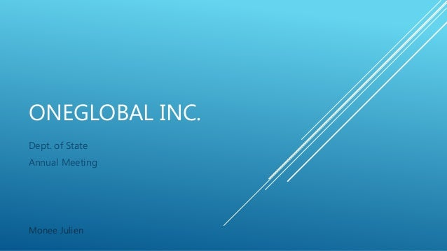 ONEGLOBAL INC. Dept. of State Annual Meeting Monee Julien