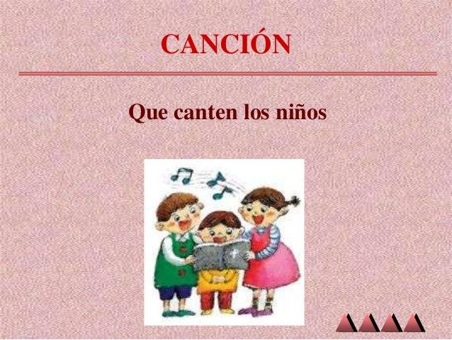 CANCIÓN Que canten los niños