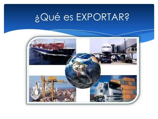 ¿Qué es EXPORTAR?