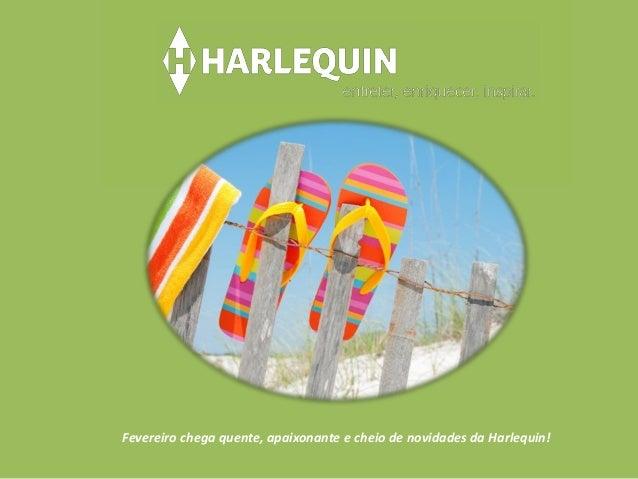 Fevereiro chega quente, apaixonante e cheio de novidades da Harlequin!