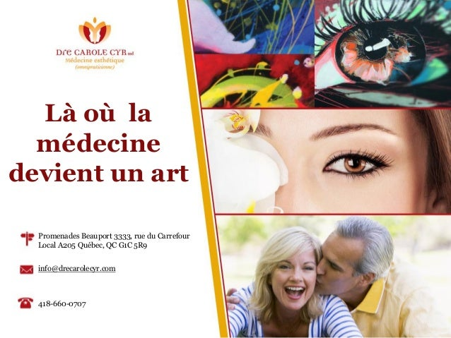 Là où la médecine devient un art Promenades Beauport 3333, rue du Carrefour Local A205 Québec, QC G1C 5R9 info@drecarolecy...