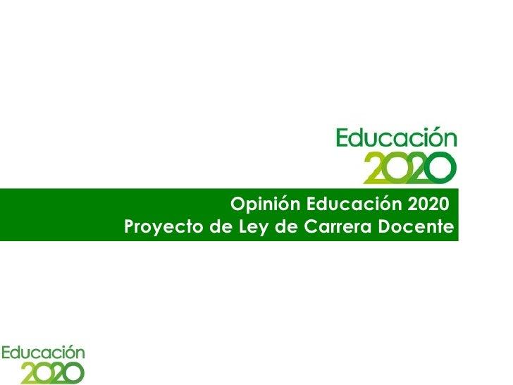 Opinión Educación 2020Proyecto de Ley de Carrera Docente