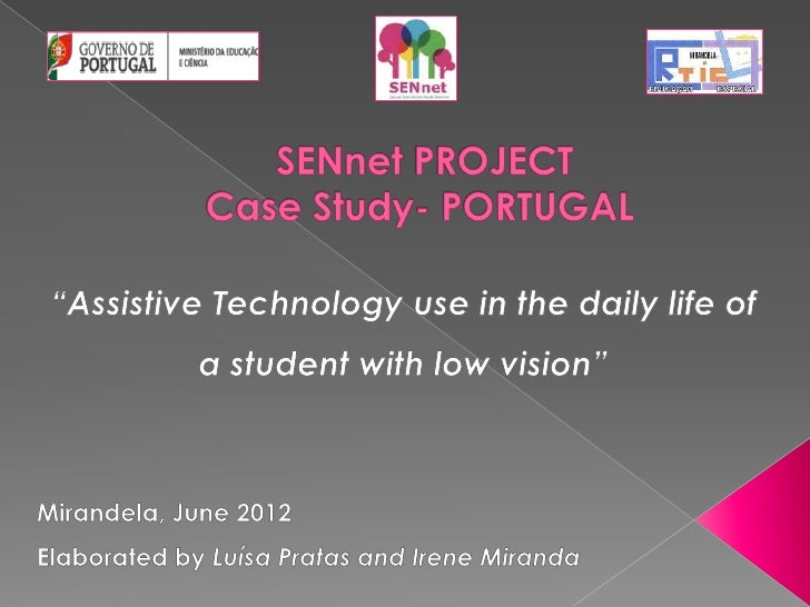        Global•       To evaluate the impact of assistive technology use        in the daily life of a student with low vi...