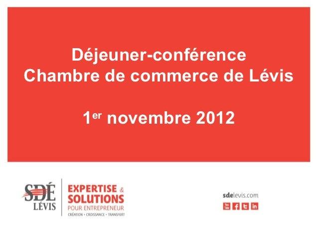 Déjeuner-conférenceChambre de commerce de Lévis      1er novembre 2012