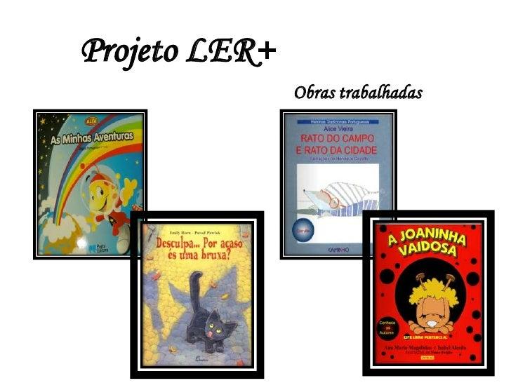 Projeto LER+               Obras trabalhadas