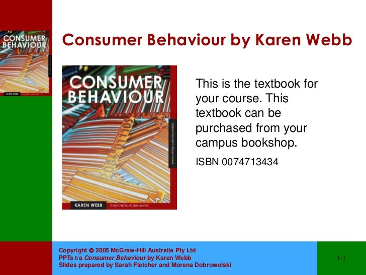 Consumer Behaviour by Karen Webb                                            This is the textbook for                      ...