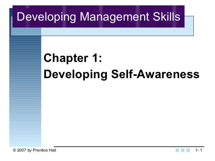 <ul><li>Chapter 1: </li></ul><ul><li>Developing Self-Awareness </li></ul>Developing Management Skills 1-
