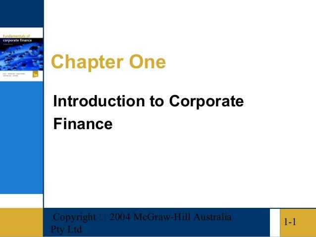 Chapter OneIntroduction to CorporateFinanceCopyright  2004 McGraw-Hill Australia   1-1Pty Ltd
