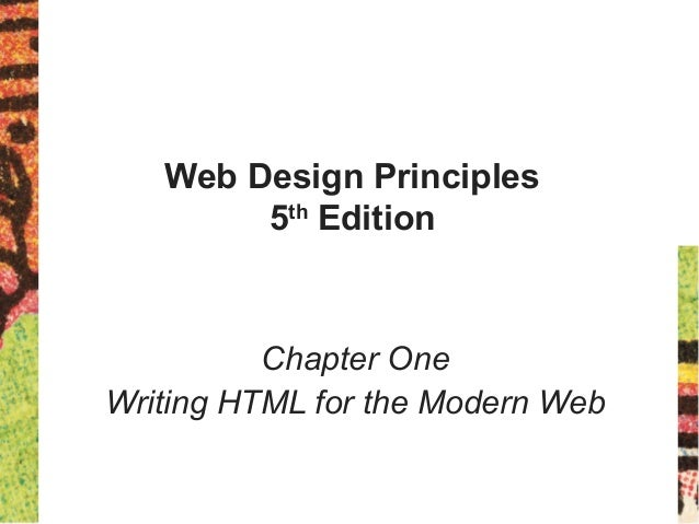 Web Design Principles 5th Edition Chapter One Writing HTML for the Modern Web