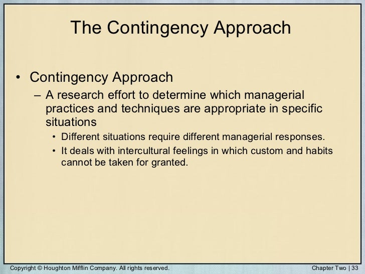 contigency approach The contingency theory focuses on specific situational factors that can affect the direct relationships between independent and dependent.