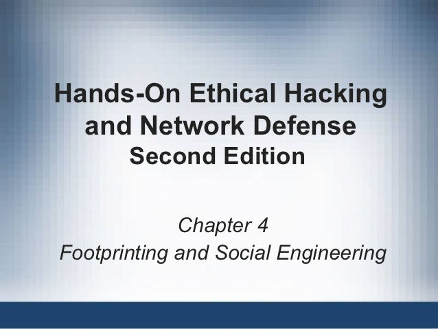 Hands-On Ethical Hacking  and Network Defense       Second Edition             Chapter 4Footprinting and Social Engineering