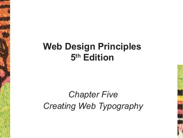 Web Design Principles 5th Edition Chapter Five Creating Web Typography