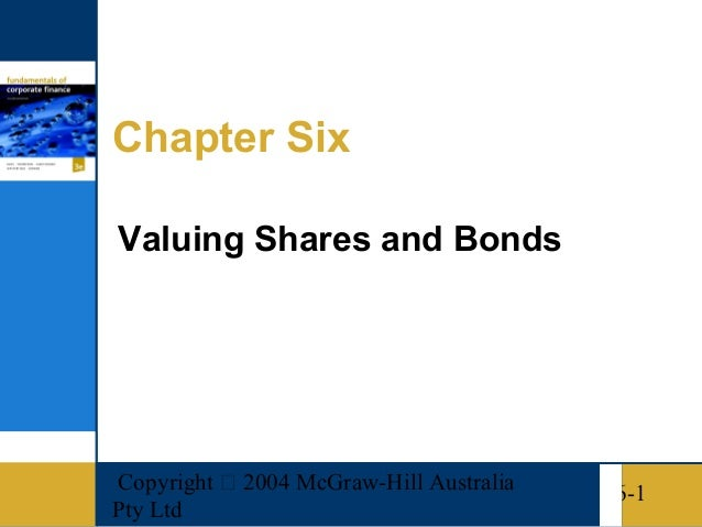 Copyright  2004 McGraw-Hill AustraliaPty Ltd6-1Chapter SixValuing Shares and Bonds