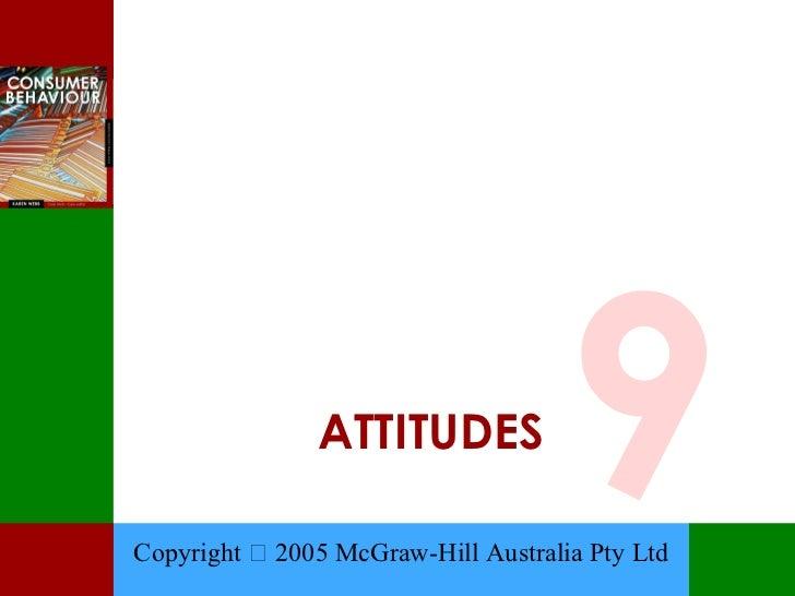 ATTITUDES                                     9Copyright  2005 McGraw-Hill Australia Pty Ltd