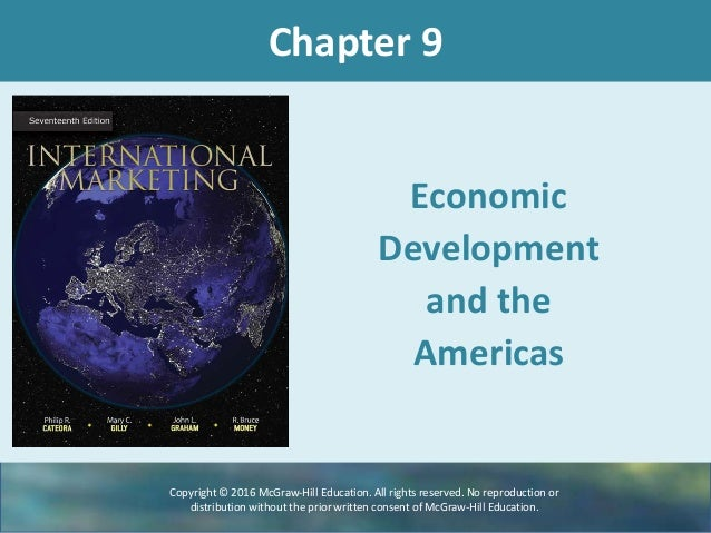 Chapter 9 Economic Development and the Americas Copyright © 2016 McGraw-Hill Education. All rights reserved. No reproducti...