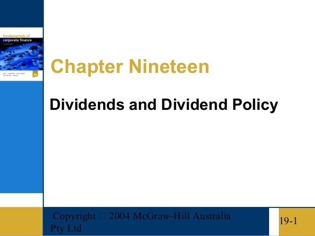 Copyright  2004 McGraw-Hill AustraliaPty Ltd19-1Chapter NineteenDividends and Dividend Policy