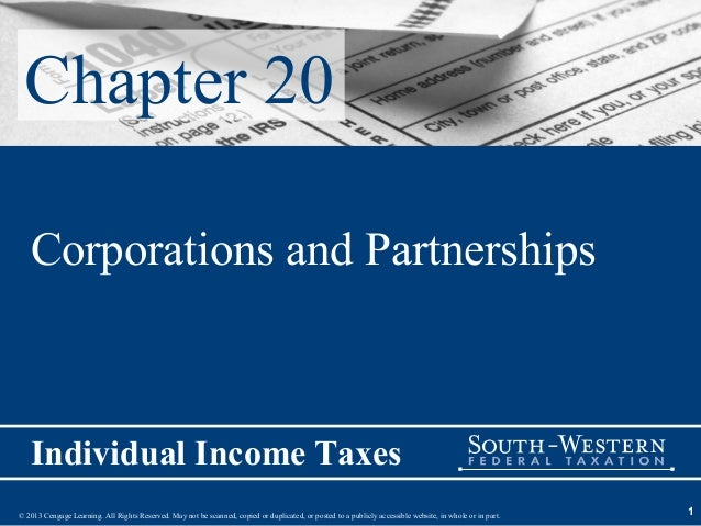 Chapter 20   Corporations and Partnerships   Individual Income Taxes© 2013 Cengage Learning. All Rights Reserved. May not ...