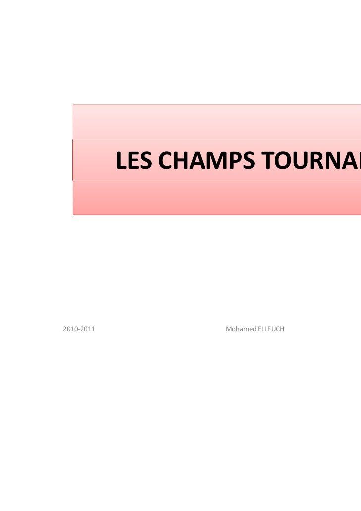 LESCHAMPSTOURNANTS2010‐2011          MohamedELLEUCH   1