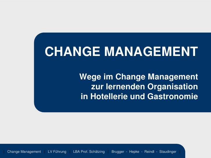 CHANGE MANAGEMENT                                          Wege im Change Management                                      ...