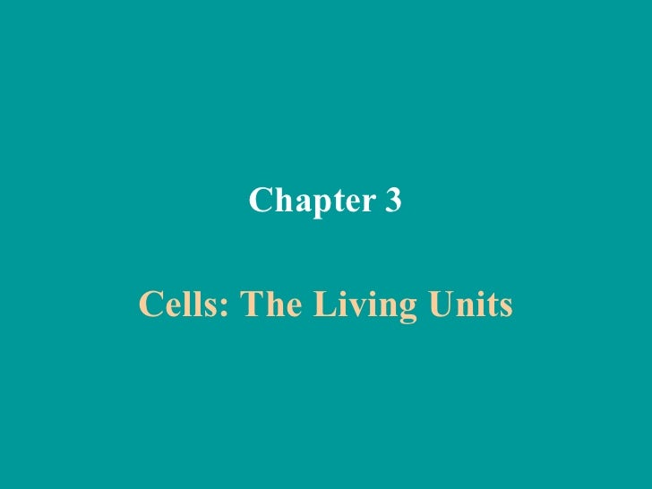 Chapter 3Cells: The Living Units