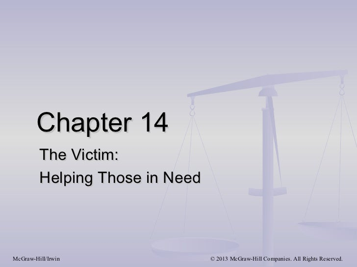 Chapter 14         The Victim:         Helping Those in NeedMcGraw-Hill/Irwin                © 2013 McGraw-Hill Companies....