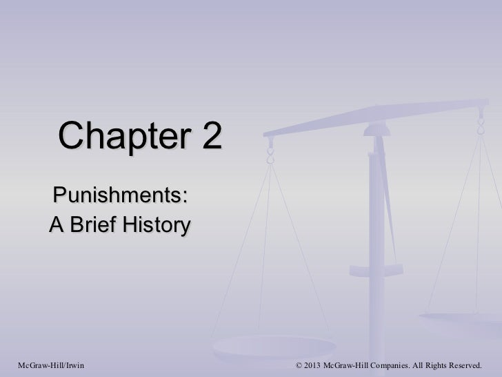 Chapter 2       Punishments:       A Brief HistoryMcGraw-Hill/Irwin        © 2013 McGraw-Hill Companies. All Rights Reserv...