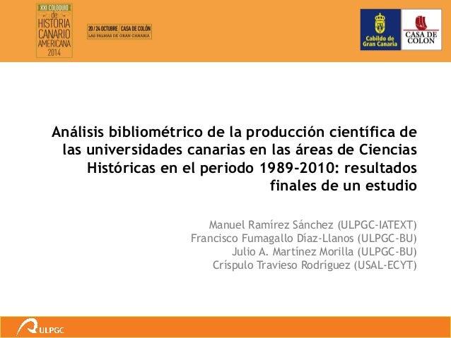 Análisis bibliométrico de la producción científica de  las universidades canarias en las áreas de Ciencias  Históricas en ...