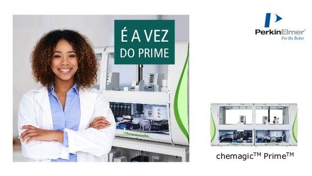 É A VEZ DO PRIME chemagicTM PrimeTM