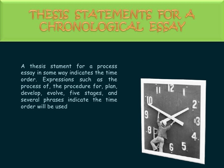 Ppt About Chronological Essay Thesis Statements