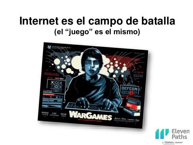 """Internet es el campo de batalla (el """"juego"""" es el mismo)"""