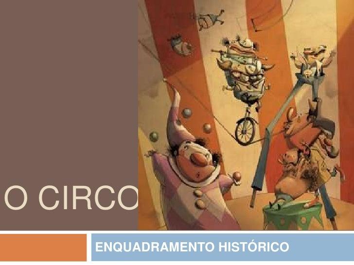 O CIRCO<br />ENQUADRAMENTO HISTÓRICO<br />