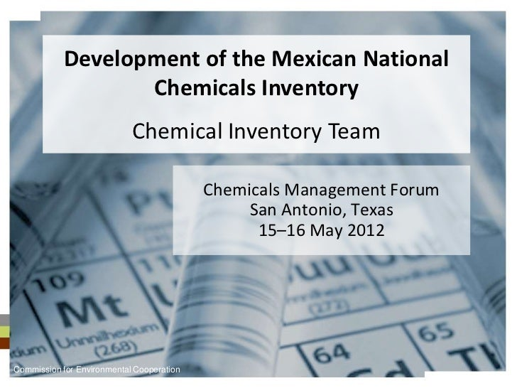Development of the Mexican National                  Chemicals Inventory                            Chemical Inventory Tea...