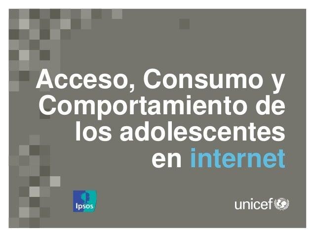 Acceso, Consumo y Comportamiento de los adolescentes en internet