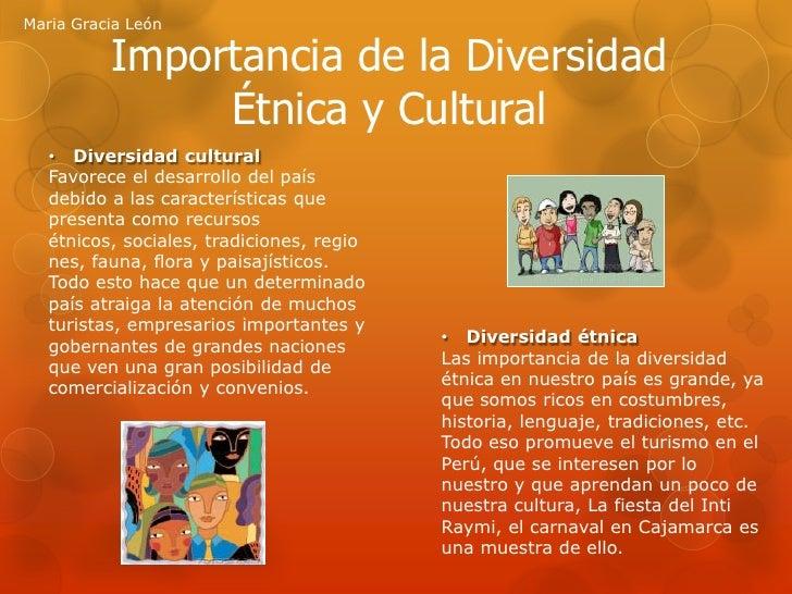 Maria Gracia León          Importancia de la Diversidad               Étnica y Cultural   • Diversidad cultural   Favorece...