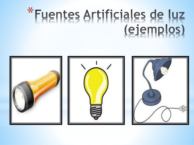 Ppt clase 2 fuentes naturales y artificiales de luz for Fuentes artificiales