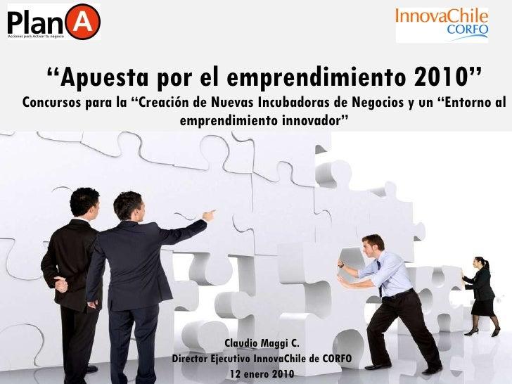""""""" Apuesta por el emprendimiento 2010"""" Concursos para la """"Creación de Nuevas Incubadoras de Negocios y un """"Entorno al empre..."""