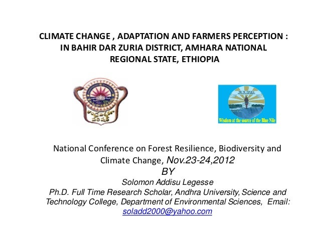 CLIMATE CHANGE , ADAPTATION AND FARMERS PERCEPTION :    IN BAHIR DAR ZURIA DISTRICT, AMHARA NATIONAL               REGIONA...