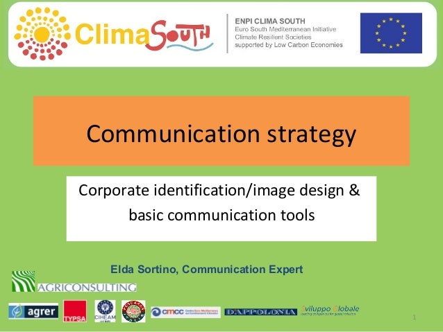 Communication strategy Corporate identification/image design & basic communication tools Elda Sortino, Communication Exper...