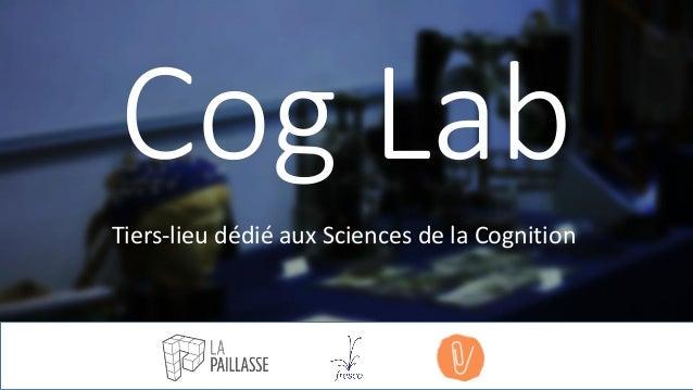 Cog Lab Tiers-lieu dédié aux Sciences de la Cognition