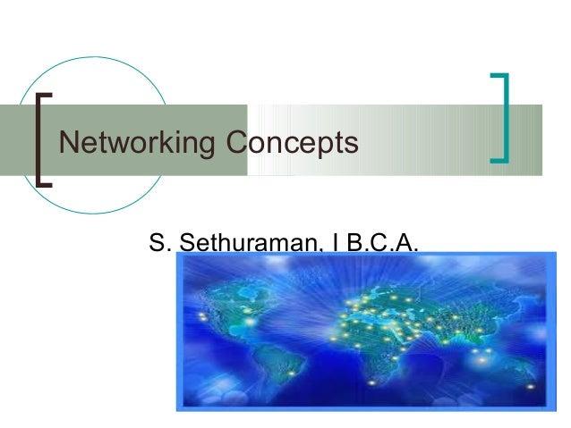 Networking ConceptsS. Sethuraman, I B.C.A.