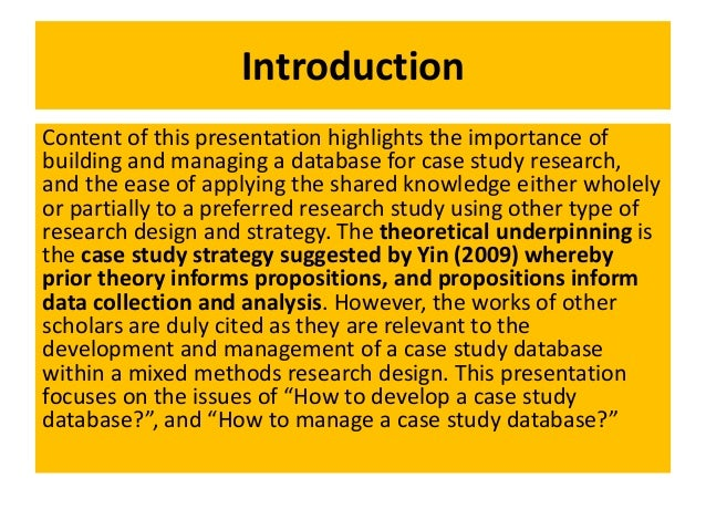 case study database yin Respected and extensively cited text for conducting case study research, yin ( 1994)  study database which should include the case study notes, the case  study.