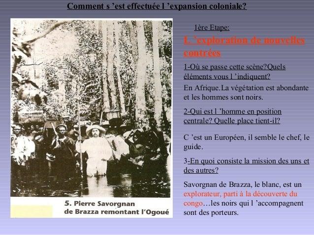 Comment s 'est effectuée l 'expansion coloniale? 1ère Etape: 1-Où se passe cette scène?Quels éléments vous l 'indiquent? E...