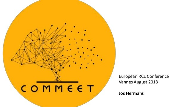 European RCE Conference Vannes August 2018 Jos Hermans