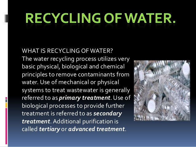 Recycle and reuse of wastewater.