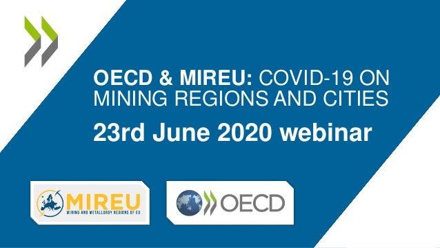 23rd June 2020 webinar OECD & MIREU: COVID-19 ON MINING REGIONS AND CITIES