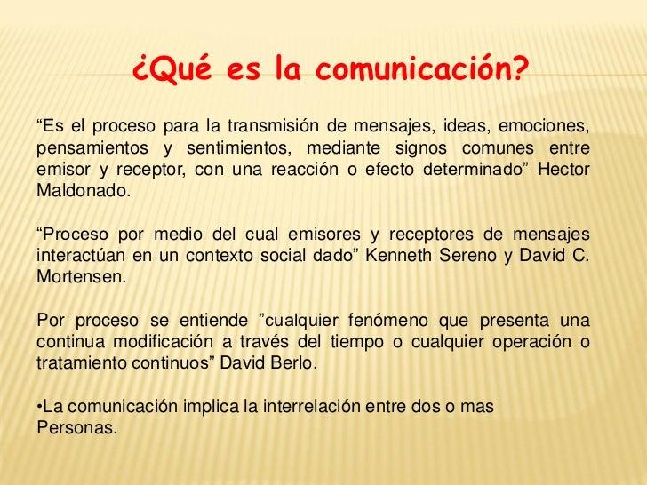 """¿Qué es la comunicación?""""Es el proceso para la transmisión de mensajes, ideas, emociones,pensamientos y sentimientos, medi..."""